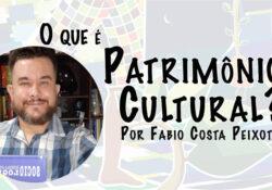 O que é Patrimônio Cultural?