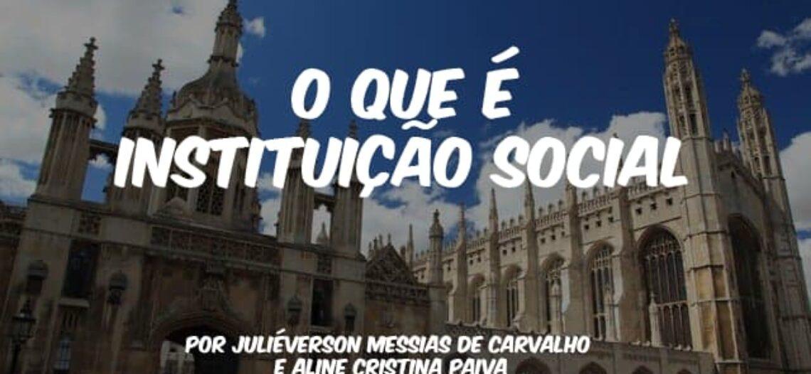 O que é Instituição Social? Uma perspectiva sociológica durkheimiana