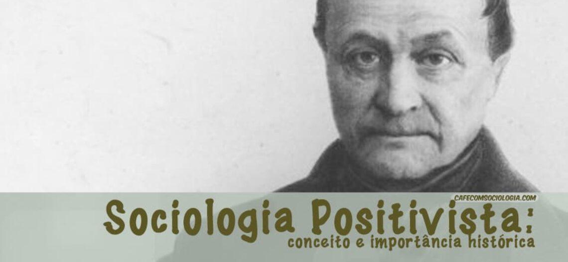Sociologia positivista: conceito e importância histórica