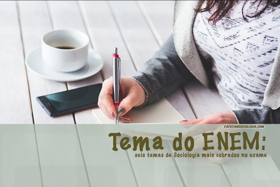 Tema do ENEM relacionado à sociologia