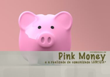 O Pink Money e a realidade da comunidade LGBTQIA+