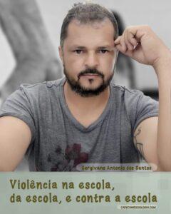 Violência na escola: Sergivano Antonio dos Santos