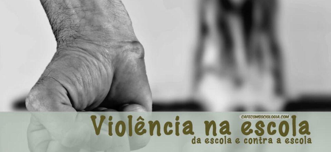 Violência na escola, da escola e contra escola: entendendo os conceitos, diferenciando as práticas