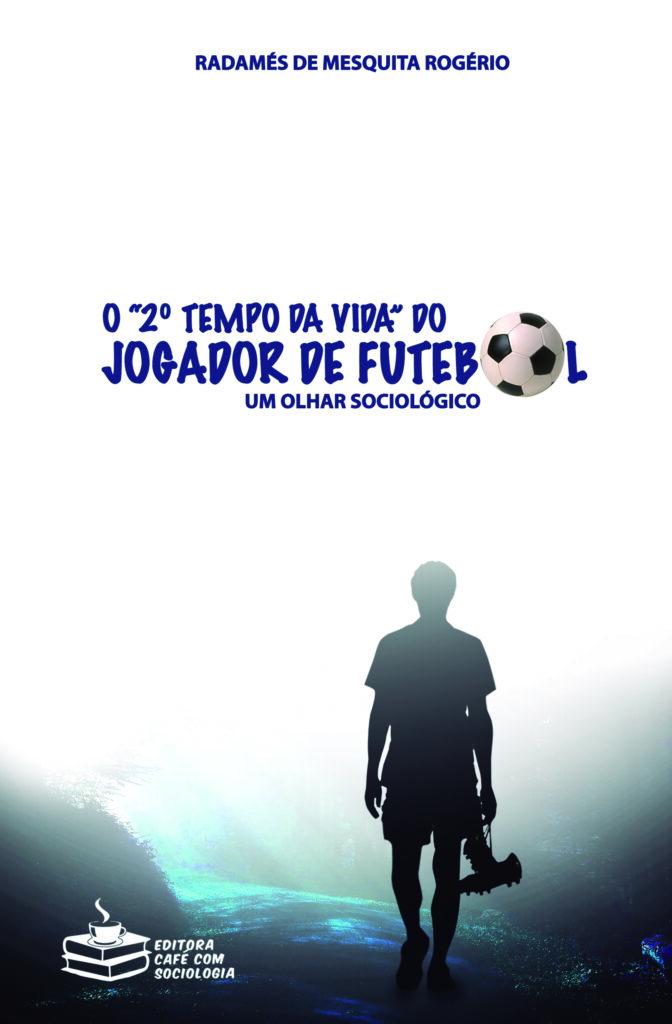 O 2º tempo da vida do jogador de futebol: uma análise sociológica