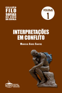 Interpretações em conflito: vol.1 coleção Filosofias no chão da escola